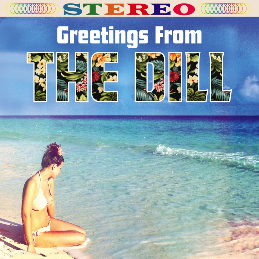 Greetings From by The Dill